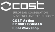 COST Action FP 0601 FORMAN Final Workshop